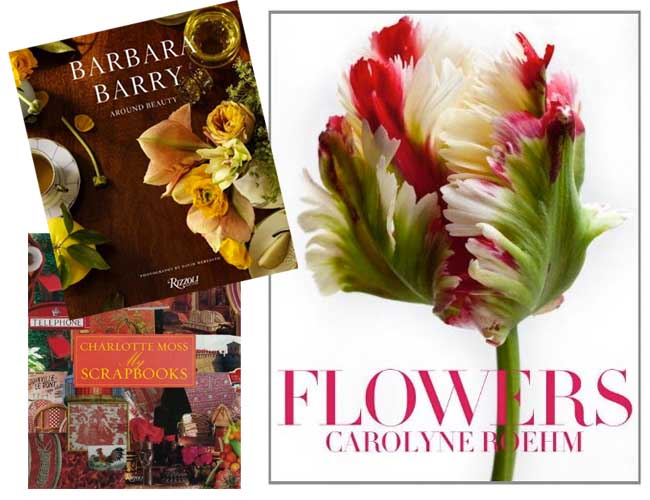 Around Beauty by Barbara Barry; Flowers by Carolyn Roehm; and My Scrapbooks by Charlotte Moss